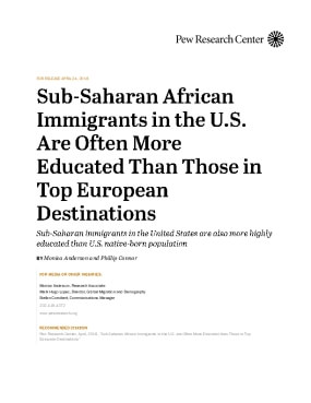Sub-Saharan African Immigrants in the U.S. Are Often More Educated Than Those in Top European Destinations