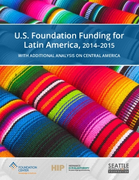 U.S. Foundation Funding for Latin America, 2014–2015: With Additional Analysis on Central America