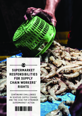 Supermarket Responsibilities for Supply Chain Workers' Rights: Continuing challenges in seafood supply chains and the case for stronger supermarket action